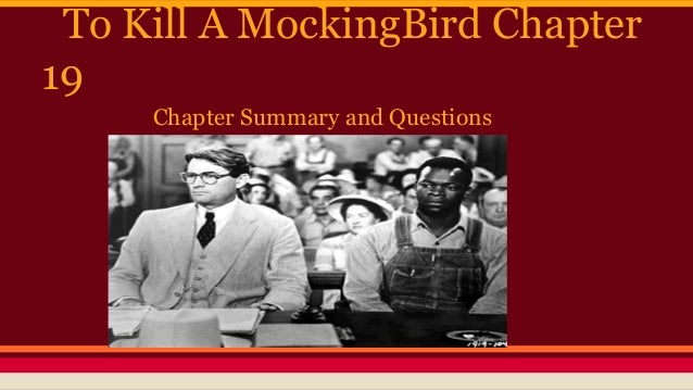 To Kill A MockingBird Chapter 19 Chapter Summary and Questions