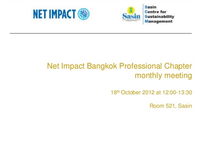 Net Impact Bangkok Professional Chapter                       monthly meeting                 18th October 2012 at 12:00-1...