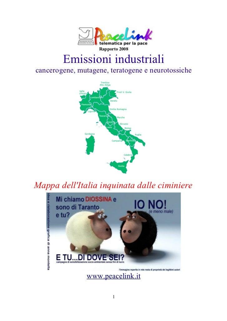 Rapporto 2008        Emissioni industrialicancerogene, mutagene, teratogene e neurotossicheMappa dellItalia inquinata dall...