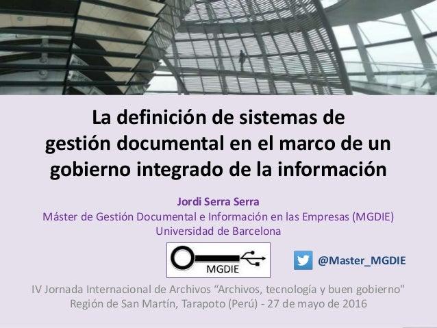 """Jordi Serra Serra – IV Jornada Internacional de Archivos """"Archivos, tecnología y buen gobierno"""" – Tarapoto (Perú), 27 de m..."""
