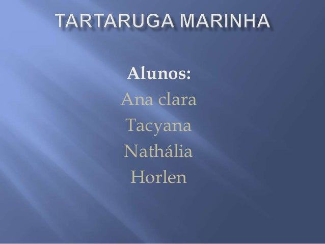 Alunos:  Ana clara  Tacyana  Nathália  Horlen