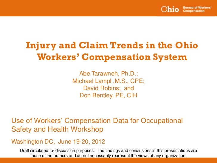Injury and Claim Trends in the Ohio       Workers' Compensation System                                Abe Tarawneh, Ph.D.;...