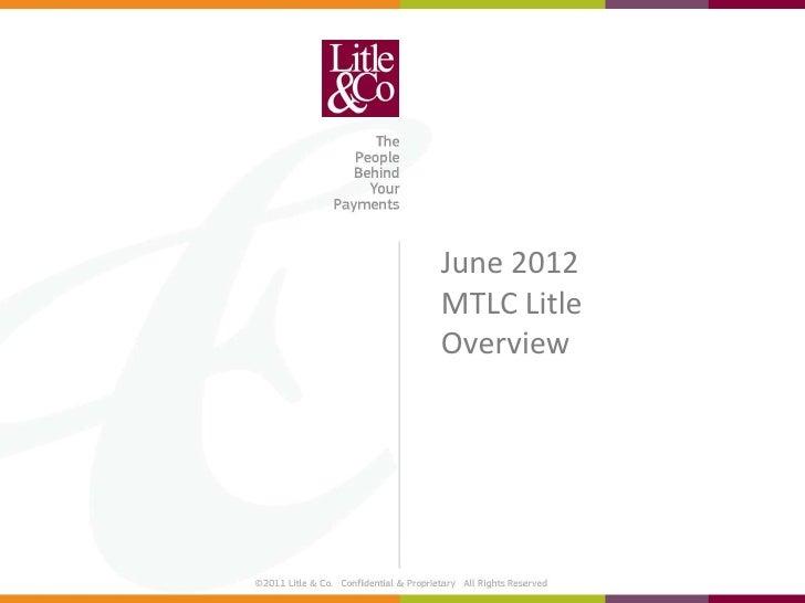 June 2012MTLC LitleOverview