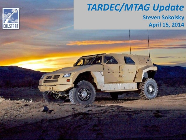 TARDEC/MTAG Update Steven Sokolsky April 15, 2014