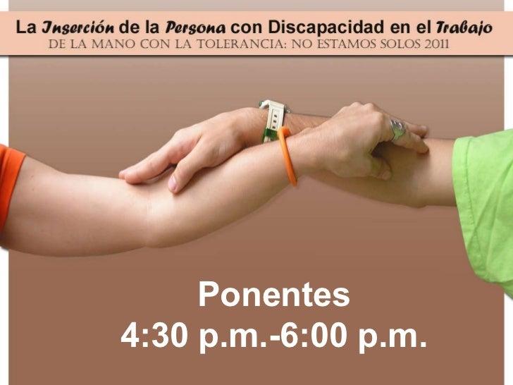 Ponentes 4:30 p.m.-6:00 p.m.