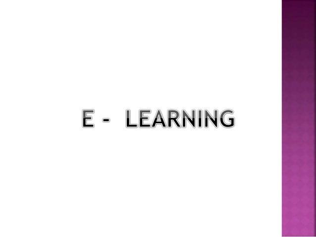  e-learning es educación a distancia completamente virtualizada; (un concepto relacionado es lo semipresencial, también c...