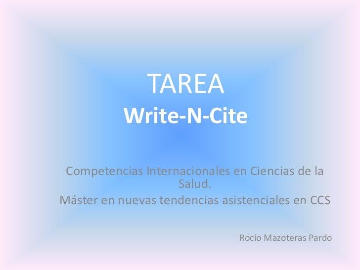 TAREA Write-N-Cite<br />Competencias Internacionales en Ciencias de la Salud.<br />Máster en nuevas tendencias asistencial...
