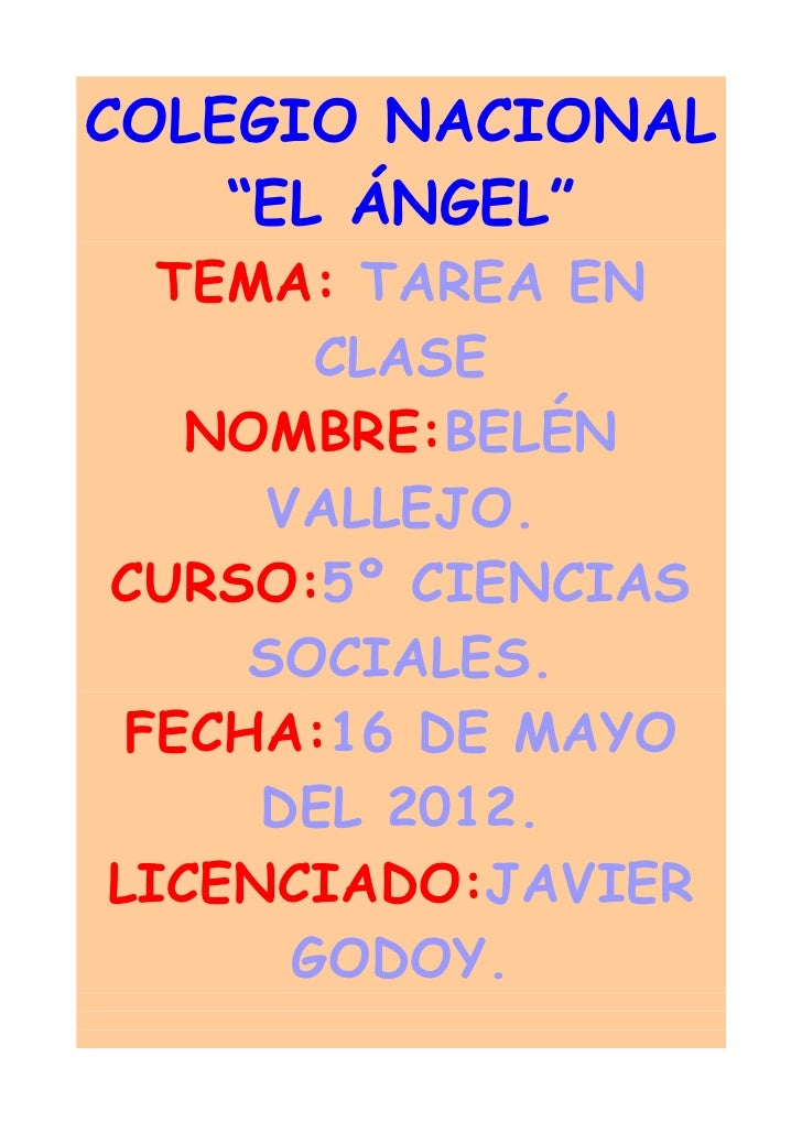 """COLEGIO NACIONAL    """"EL ÁNGEL""""  TEMA: TAREA EN       CLASE   NOMBRE:BELÉN     VALLEJO.CURSO:5º CIENCIAS     SOCIALES. FECH..."""