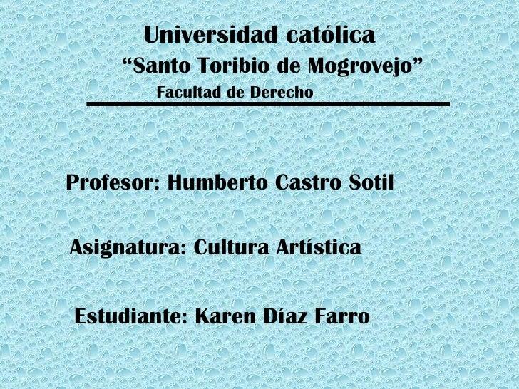 "Universidad católica "" Santo Toribio de Mogrovejo"" Facultad de Derecho Profesor: Humberto Castro Sotil Asignatura: Cultura..."