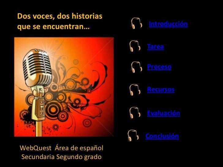 Dos voces, dos historiasque se encuentran…          Introducción                           Tarea                          ...