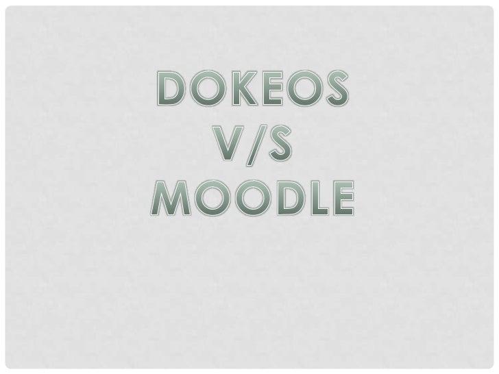 DOKEOS<br />V/S<br />MOODLE<br />