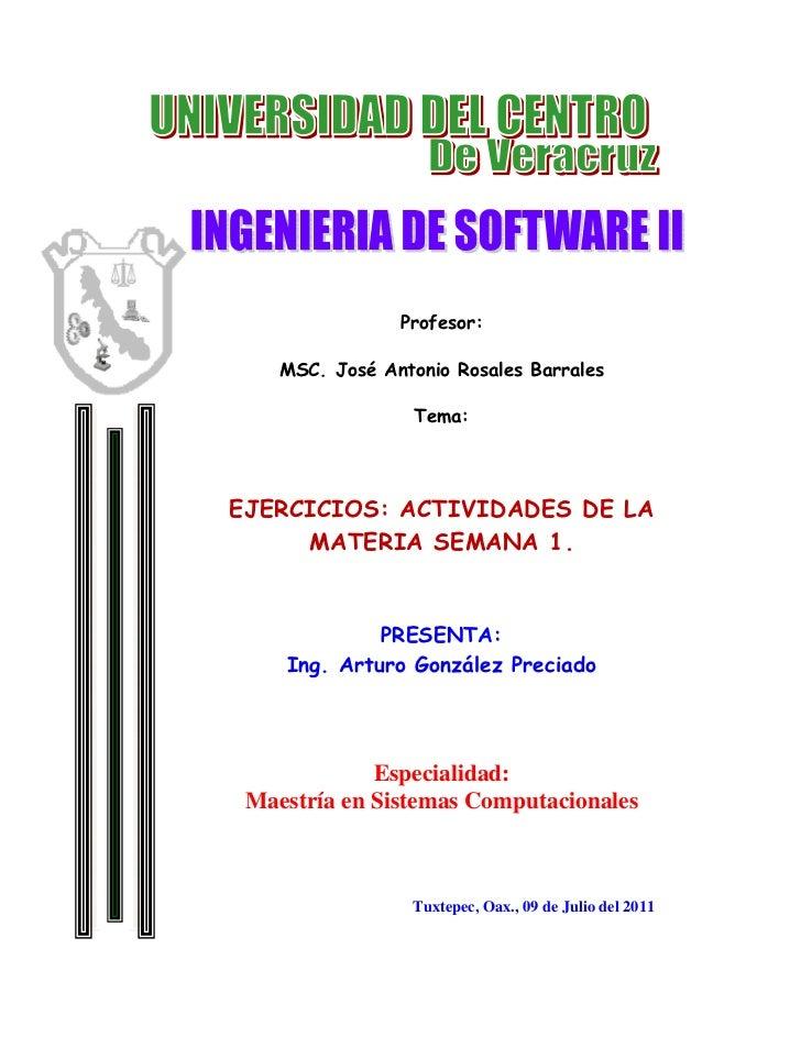 Profesor:    MSC. José Antonio Rosales Barrales                  Tema:EJERCICIOS: ACTIVIDADES DE LA     MATERIA SEMANA 1. ...