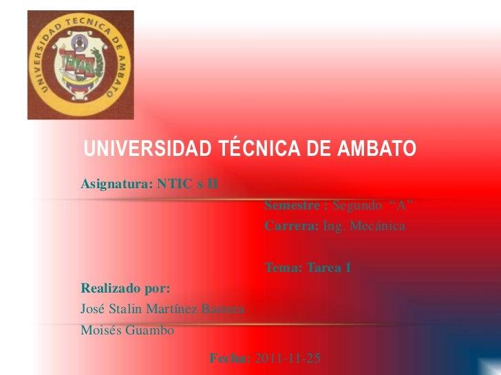 """UNIVERSIDAD TÉCNICA DE AMBATOAsignatura: NTIC s II                               Semestre : Segundo """"A""""                   ..."""