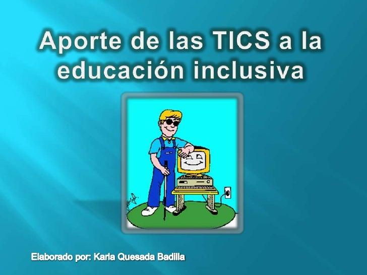Aporte de las Tics a la educación inclusiva