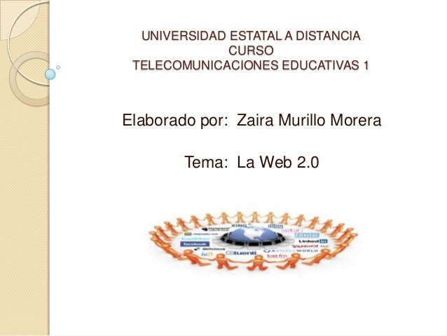 UNIVERSIDAD ESTATAL A DISTANCIA              CURSO TELECOMUNICACIONES EDUCATIVAS 1Elaborado por: Zaira Murillo Morera     ...
