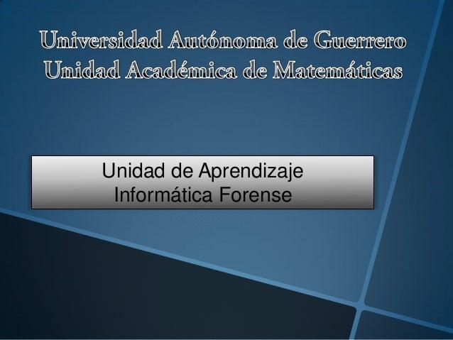 Unidad de Aprendizaje Informática Forense