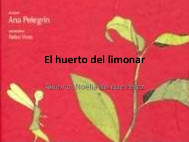 El huerto del limonar Alumna: Noelia Borque Pérez