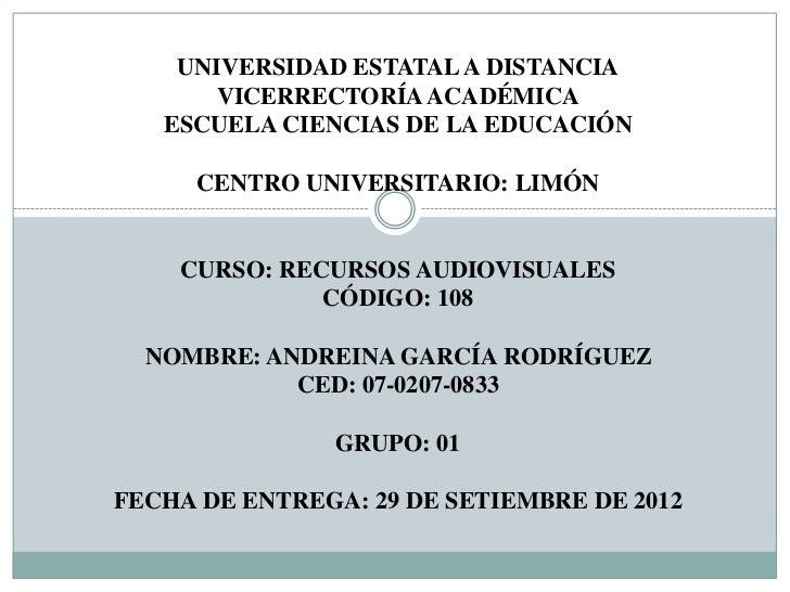 UNIVERSIDAD ESTATAL A DISTANCIA       VICERRECTORÍA ACADÉMICA   ESCUELA CIENCIAS DE LA EDUCACIÓN     CENTRO UNIVERSITARIO:...