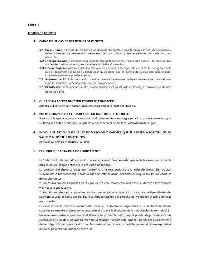 TAREA 1TITULOS DE CREDITO   1. CARACTERISTICAS DE LOS TITULOS DE CREDITO          1.1 Formulismo: El título de crédito es ...