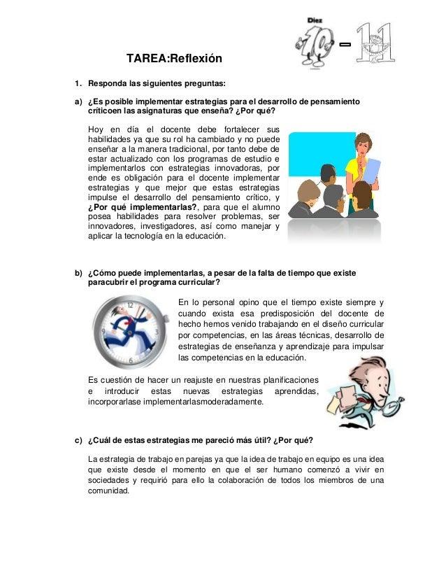TAREA:Reflexión1. Responda las siguientes preguntas:a) ¿Es posible implementar estrategias para el desarrollo de pensamien...