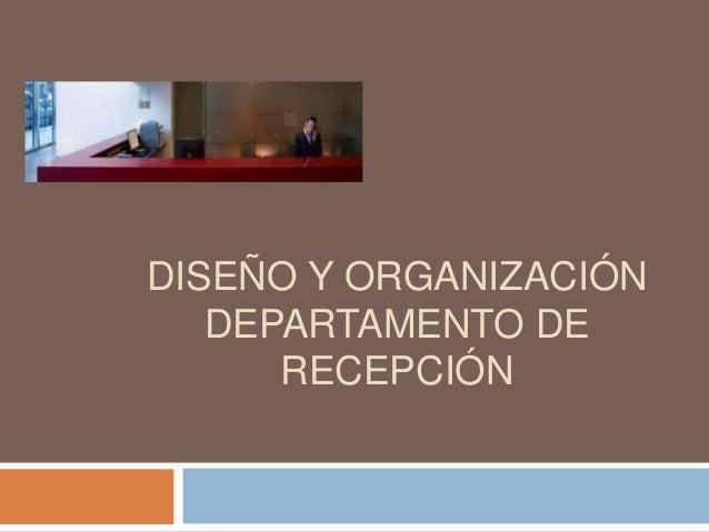 DISEÑO Y ORGANIZACIÓN   DEPARTAMENTO DE      RECEPCIÓN