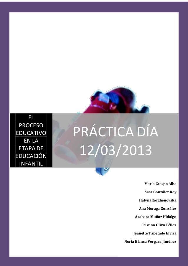EL PROCESOEDUCATIVO   EN LA            PRÁCTICA DÍA ETAPA DEEDUCACIÓN    12/03/2013 INFANTIL                             M...