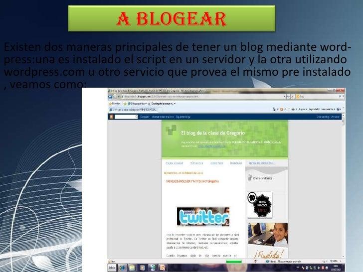 A blogearExisten dos maneras principales de tener un blog mediante word-press:una es instalado el script en un servidor y ...