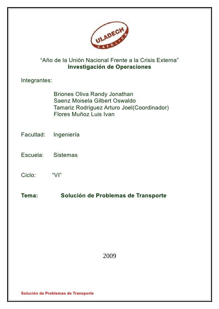 """""""Año de la Unión Nacional Frente a la Crisis Externa""""                    Investigación de Operaciones  Integrantes:       ..."""