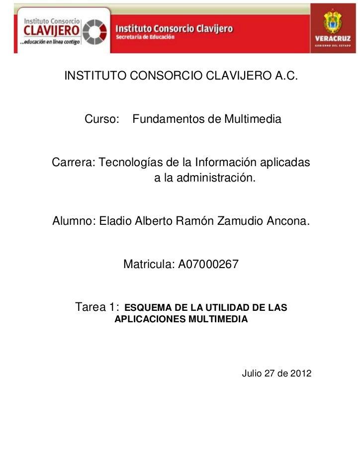 INSTITUTO CONSORCIO CLAVIJERO A.C.      Curso:    Fundamentos de MultimediaCarrera: Tecnologías de la Información aplicada...