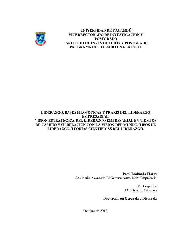 LIDERAZGO, BASES FILOSOFICAS Y PRAXIS DEL LIDERAZGO EMPRESARIAL. VISION ESTRATÉGICA DEL LIDERAZGO EMPRESARIAL EN TIEMPOS D...