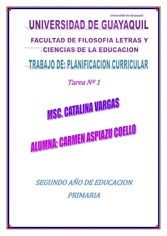 Universidad de Guayaquil       Tarea Nº 1SEGUNDO AÑO DE EDUCACION       PRIMARIA