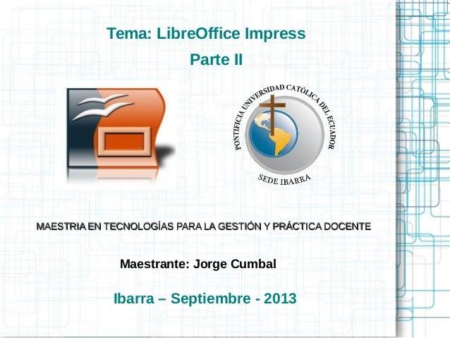 Maestrante: Jorge Cumbal MAESTRIA EN TECNOLOGÍAS PARA LA GESTIÓN Y PRÁCTICA DOCENTEMAESTRIA EN TECNOLOGÍAS PARA LA GESTIÓN...