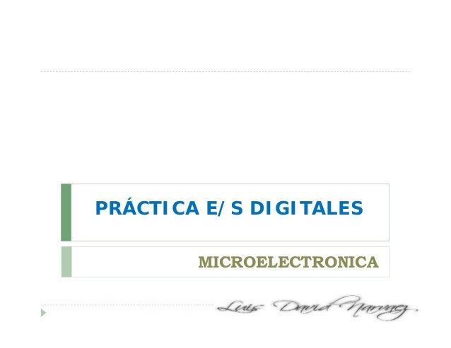 PRÁCTICA E/S DIGITALES MICROELECTRONICA