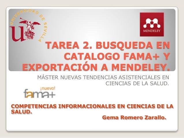 TAREA 2. BUSQUEDA EN CATALOGO FAMA+ Y EXPORTACIÓN A MENDELEY. MÁSTER NUEVAS TENDENCIAS ASISTENCIALES EN CIENCIAS DE LA SAL...