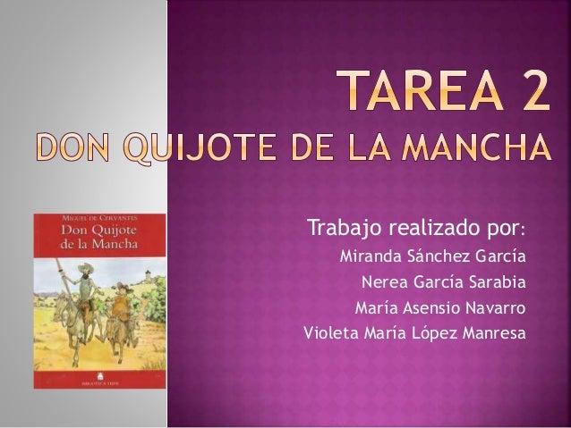 Trabajo realizado por: Miranda Sánchez García Nerea García Sarabia María Asensio Navarro Violeta María López Manresa