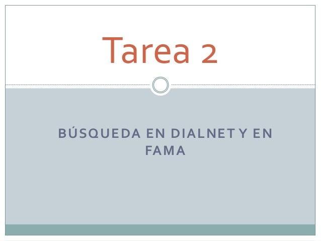 BÚSQUEDA EN DIALNET Y EN FAMA Tarea 2