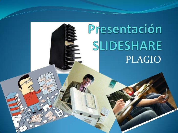 Presentación SLIDESHARE<br />PLAGIO<br />