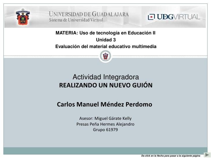 MATERIA: Uso de tecnología en Educación II                 Unidad 3Evaluación del material educativo multimedia     Activi...