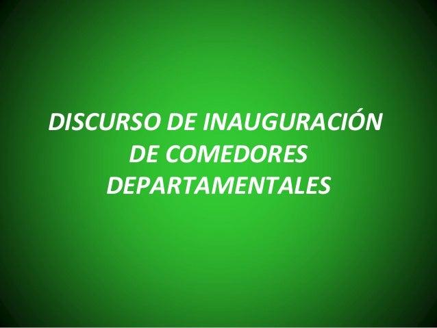 DISCURSO DE INAUGURACIÓN DE COMEDORES DEPARTAMENTALES