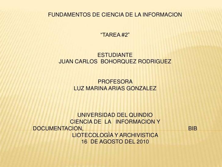 """FUNDAMENTOS DE CIENCIA DE LA INFORMACION<br />""""TAREA #2""""<br />ESTUDIANTE                                                  ..."""