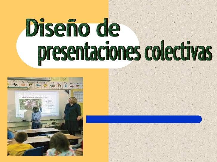 presentaciones colectivas Diseño de