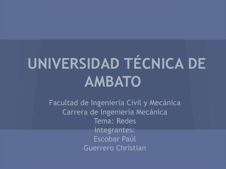 UNIVERSIDAD TÉCNICA DE       AMBATO  Facultad de Ingeniería Civil y Mecánica     Carrera de Ingeniería Mecánica           ...