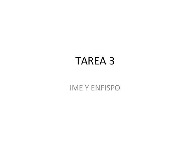 Tarea 3. IME y ENFISPO