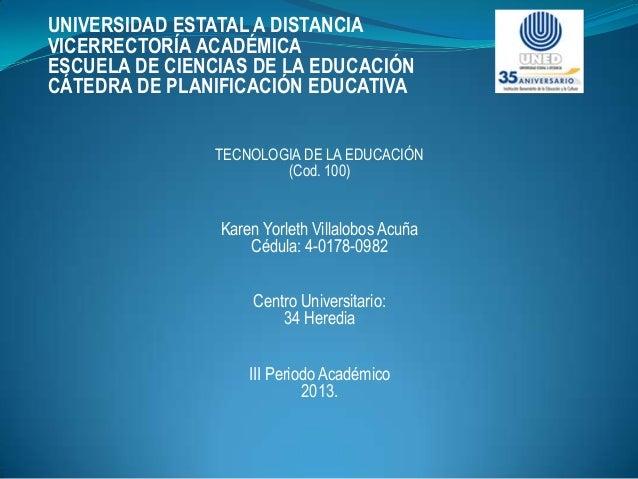 UNIVERSIDAD ESTATAL A DISTANCIA VICERRECTORÍA ACADÉMICA ESCUELA DE CIENCIAS DE LA EDUCACIÓN CÁTEDRA DE PLANIFICACIÓN EDUCA...