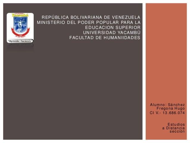 REPÚBLICA BOLIVARIANA DE VENEZUELA MINISTERIO DEL PODER POPULAR PARA LA EDUCACION SUPERIOR UNIVERSIDAD YACAMBÚ FACULTAD DE...