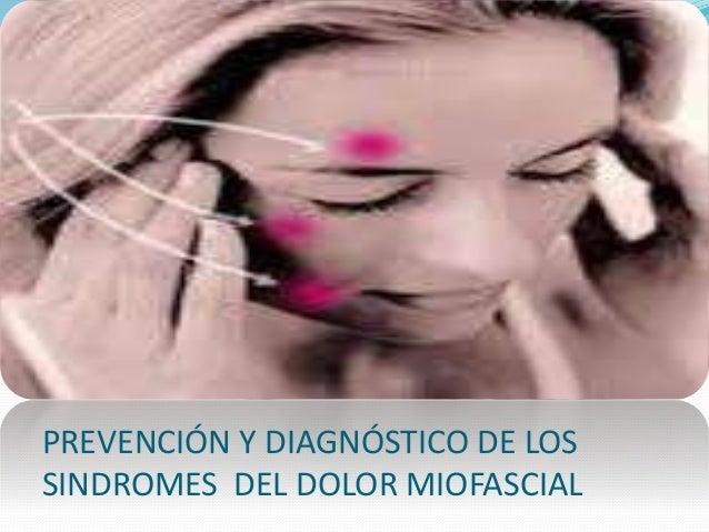 PREVENCIÓN Y DIAGNÓSTICO DE LOS SINDROMES DEL DOLOR MIOFASCIAL