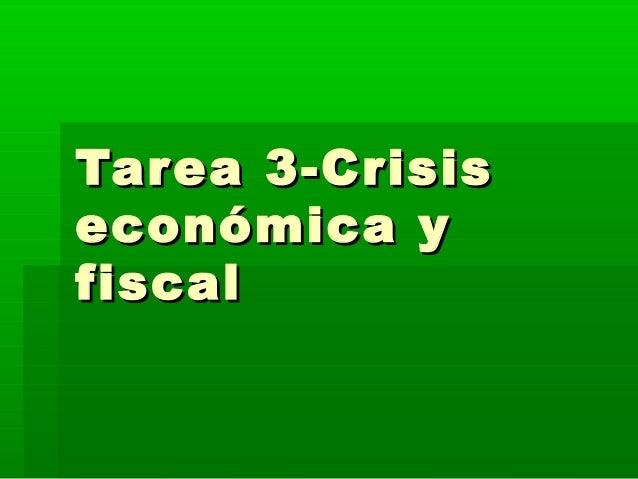 Tarea 3-Crisis económica y fiscal