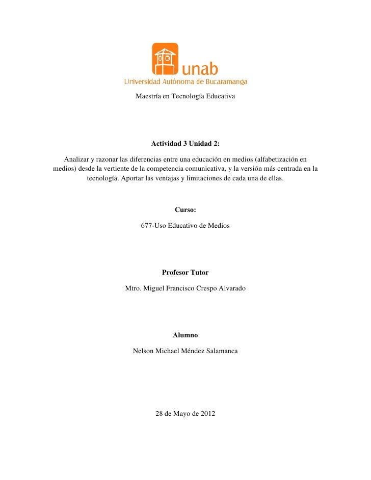 Maestría en Tecnología Educativa                                 Actividad 3 Unidad 2:   Analizar y razonar las diferencia...