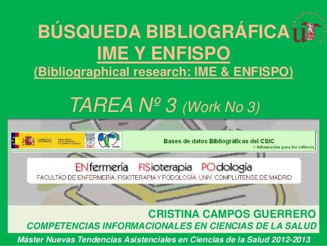 BÚSQUEDA BIBLIOGRÁFICA          IME Y ENFISPO    (Bibliographical research: IME & ENFISPO)            TAREA Nº 3 (Work No ...