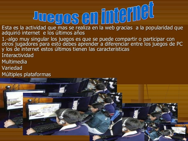 Esta es la actividad que mas se realiza en la web gracias a la popularidad queadquirió internet e los últimos años1.-algo ...